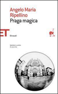 Praga Magica di A. M. Ripellino