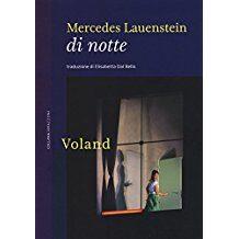 """""""di notte"""": l'oscuro fascino del nostro tempo percepito da Mercedes Lauenstein"""