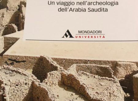 Un viaggio nell'archeologia dell'Arabia Saudita con Romolo Loreto