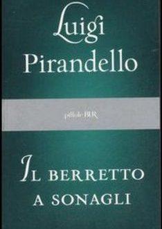 Il berretto a sonagli  di Pirandello al Teatro Quirino in Roma
