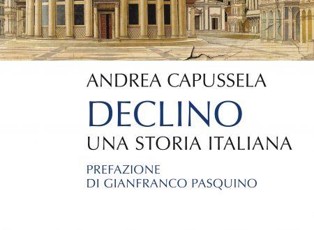 """Declino: una storia italiana"" di Andrea Capussela"