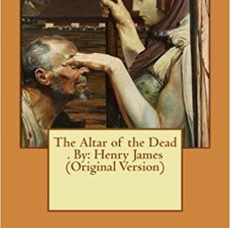 The Altar of the Dead di Henry James. I primi due capitoli tradotti da Carlo Marino